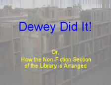 the Dewey Decimal System. Click on the link below to access the show
